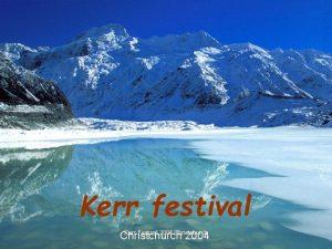 Kerr festival Kerr Festival 2004 Christchurch 2004 Reflection