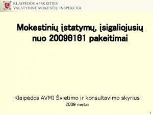 Mokestini statym sigaliojusi nuo 2009 01 01 pakeitimai