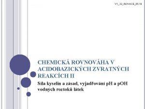 VY32INOVACE05 19 CHEMICK ROVNOVHA V ACIDOBAZICKCH ZVRATNCH REAKCCH