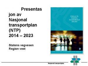 Presentas jon av Nasjonal transportplan NTP 2014 2023