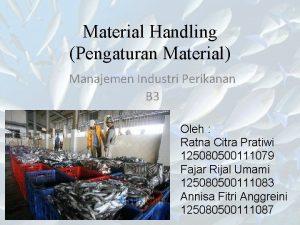 Material Handling Pengaturan Material Manajemen Industri Perikanan B