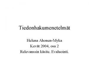 Tiedonhakumenetelmt Helena AhonenMyka Kevt 2004 osa 2 Relevanssin
