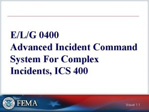 ELG 0400 Advanced Incident Command System For Complex