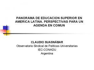 PANORAMA DE EDUCACION SUPERIOR EN AMERICA LATINA PERSPECTIVAS