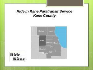 Ride in Kane Paratransit Service Kane County Ride