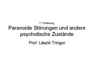 7 Vorlesung Paranoide Strungen und andere psychotische Zustnde
