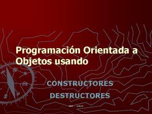 Programacin Orientada a Objetos usando CONSTRUCTORES DESTRUCTORES NVA