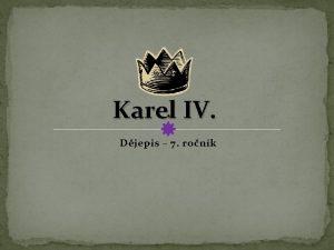Karel IV Djepis 7 ronk Osobnosti Poznej osobnosti
