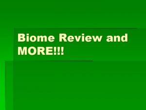 Biome Review and MORE Aquatic Biomes Estuaries Semi