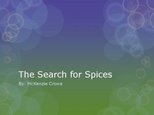 The Search for Spices By Mc Kenzie Crowe