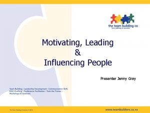 Motivating Leading Influencing People Presenter Jenny Gray Building
