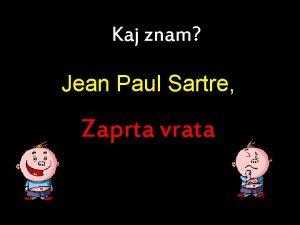 Kaj znam Jean Paul Sartre Zaprta vrata 1