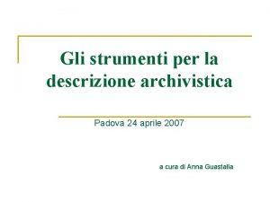 Gli strumenti per la descrizione archivistica Padova 24