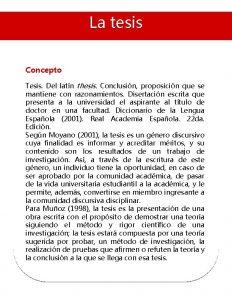 La tesis Concepto Tesis Del latn thesis Conclusin
