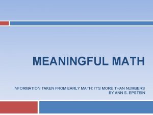 MEANINGFUL MATH INFORMATION TAKEN FROM EARLY MATH ITS
