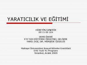 YARATICILIK VE ETM HSEYN CANERK 09 11 09