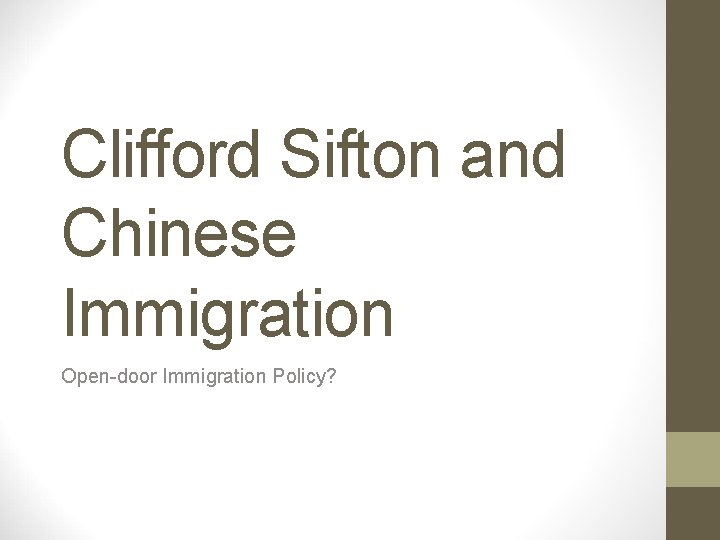 Clifford Sifton and Chinese Immigration Opendoor Immigration Policy