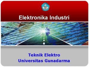 Elektronika Industri Teknik Elektro Universitas Gunadarma 1 Teori