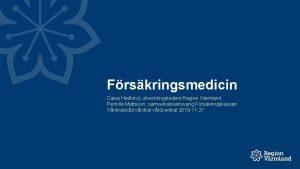 Frskringsmedicin Caisa Hedlund utvecklingsledare Region Vrmland Pernilla Mattsson