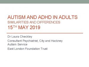 AUTISM AND ADHD IN ADULTS SIMILARITIES AND DIFFERENCES