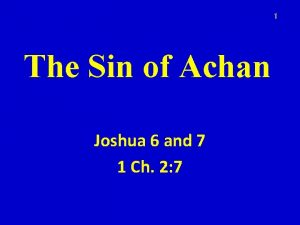 1 The Sin of Achan Joshua 6 and