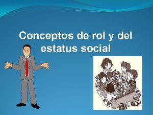 Conceptos de rol y del estatus social ROL