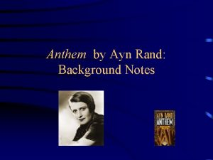Anthem by Ayn Rand Background Notes Ayn Rand