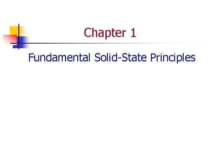 Chapter 1 Fundamental SolidState Principles Semiconductor n Semiconductor
