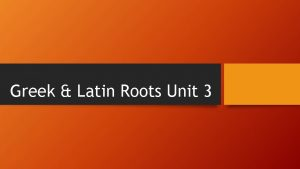Greek Latin Roots Unit 3 Pel Puls Latin