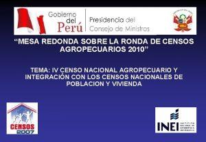 MESA REDONDA SOBRE LA RONDA DE CENSOS AGROPECUARIOS