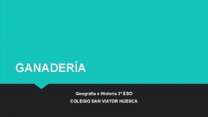 GANADERA Geografa e Historia 3 ESO COLEGIO SAN
