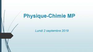 PhysiqueChimie MP Lundi 2 septembre 2019 Rentre MP