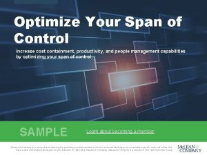 Optimize Your Span of Control Increase cost containment