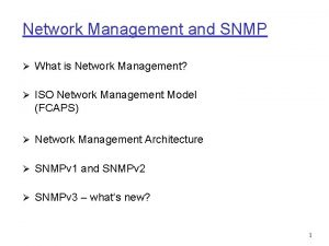 Network Management and SNMP What is Network Management