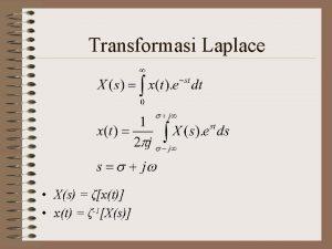 Transformasi Laplace Xs xt xt 1Xs Transformasi Laplace