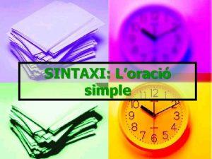 SINTAXI Loraci simple Classificaci de les paraules n
