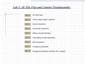 Lab 5 JK Flip Flop and Counter Fundamentals