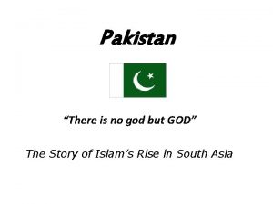 Pakistan There is no god but GOD The