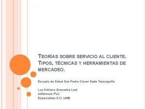 TEORAS SOBRE SERVICIO AL CLIENTE TIPOS TCNICAS Y