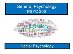 General Psychology PSYC 200 Social Psychology Definition study