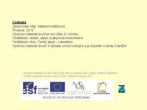 Cestopis Zpracovala Mgr Martina Kadlkov Prosinec 2012 Vukov