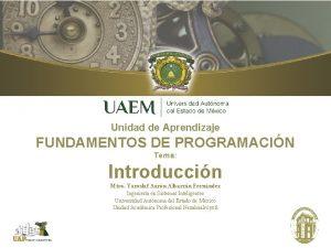 Unidad de Aprendizaje FUNDAMENTOS DE PROGRAMACIN Tema Introduccin
