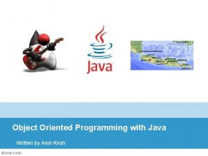 Object Oriented Programming with Java Written by Amir