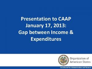 Presentation to CAAP January 17 2013 Gap between