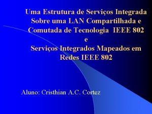 Uma Estrutura de Servios Integrada Sobre uma LAN