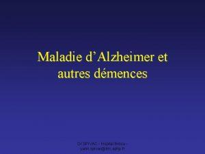 Maladie dAlzheimer et autres dmences Dr SPIVAC Hopital