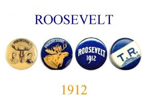 ROOSEVELT 1912 BULLY Very Good Well Done Excellent