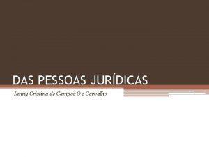 DAS PESSOAS JURDICAS Ianny Cristina de Campos O