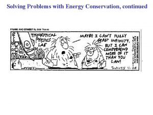 Solving Problems with Energy Conservation continued Conservation of