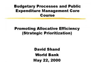 Budgetary Processes and Public Expenditure Management Core Course